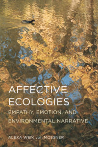 Weik von Mossner, Alexa. 2017. Affective Ecologies: Empathy, Emotion, and Environmental Narrative. Columbus: Ohio State University Press.